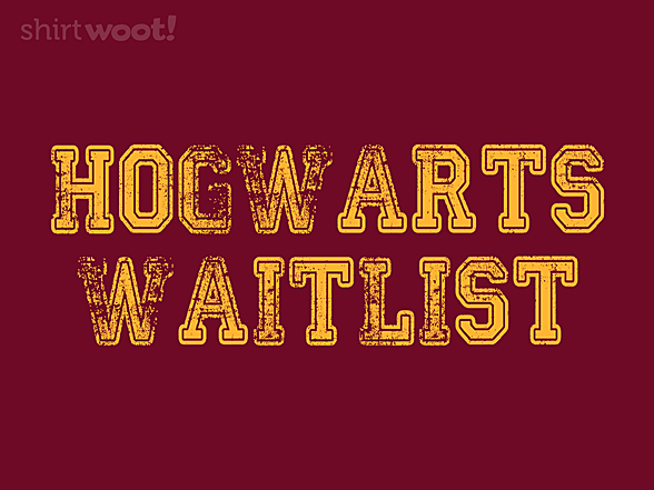 Woot!: Hogwarts Waitlist