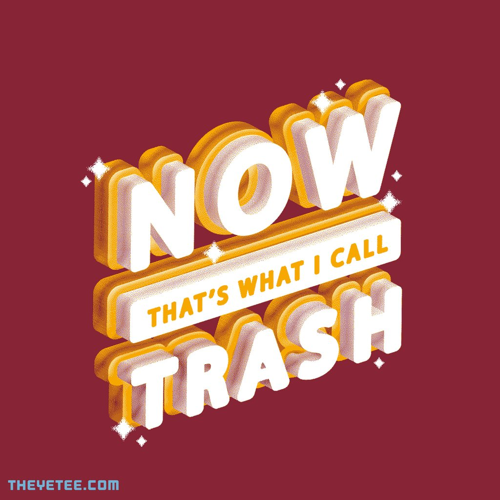 The Yetee: NOW THATS WHAT I CALL TRASH