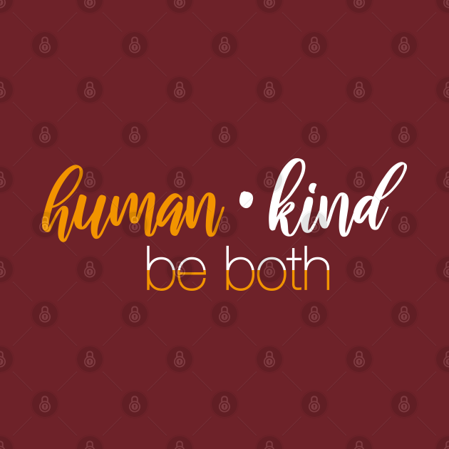TeePublic: Human kind Be both