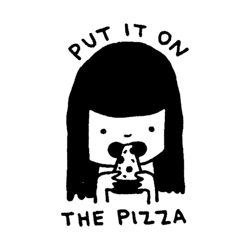 TeePublic: Put It On the Pizza