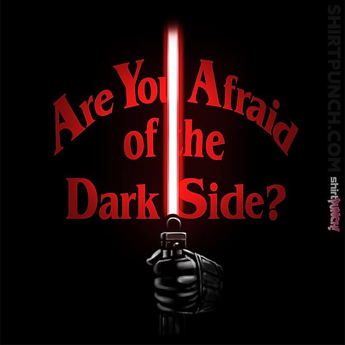 ShirtPunch: Afraid Of The Dark Side