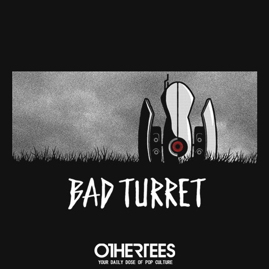 OtherTees: Bad Turret