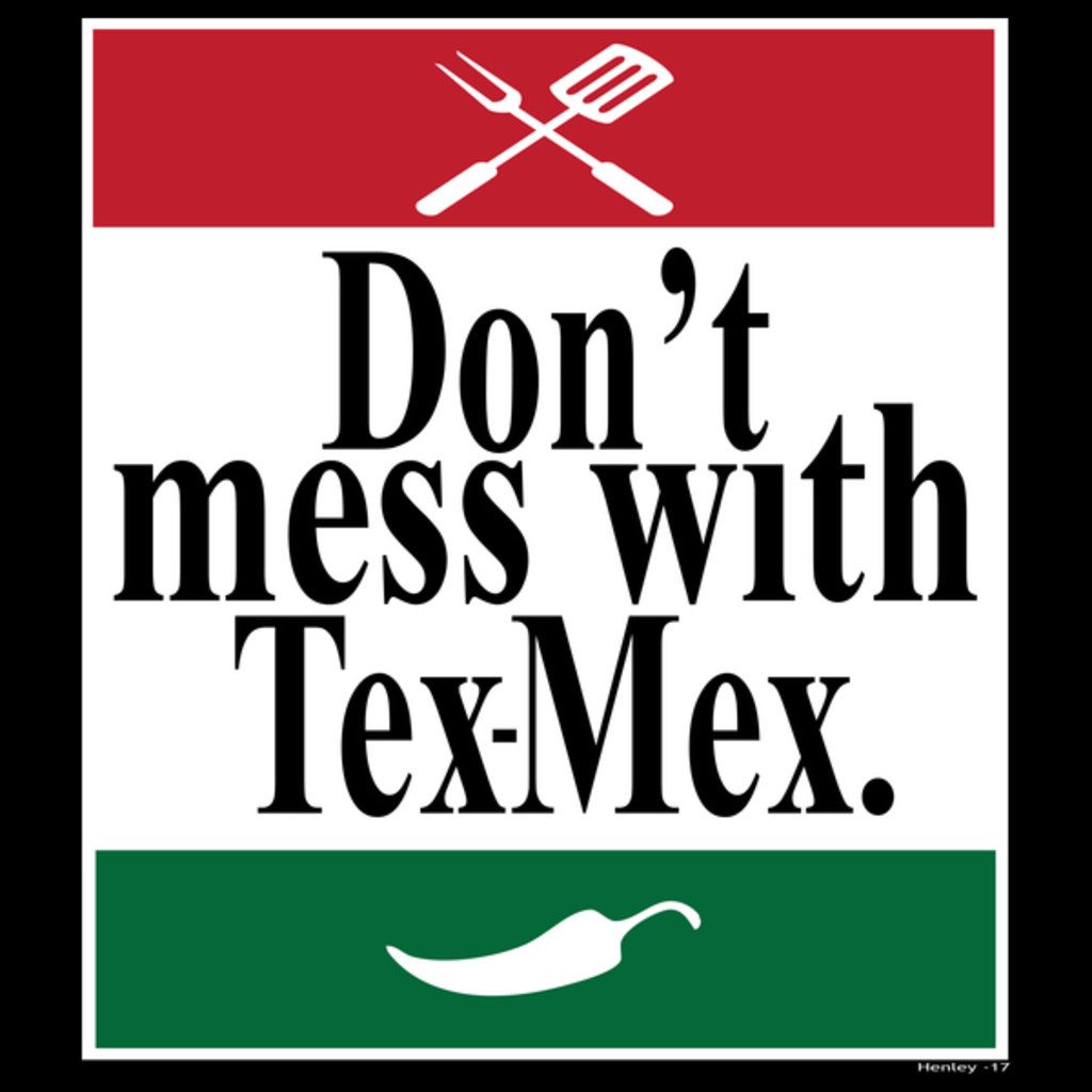 NeatoShop: Don't Mess with Tex-Mex