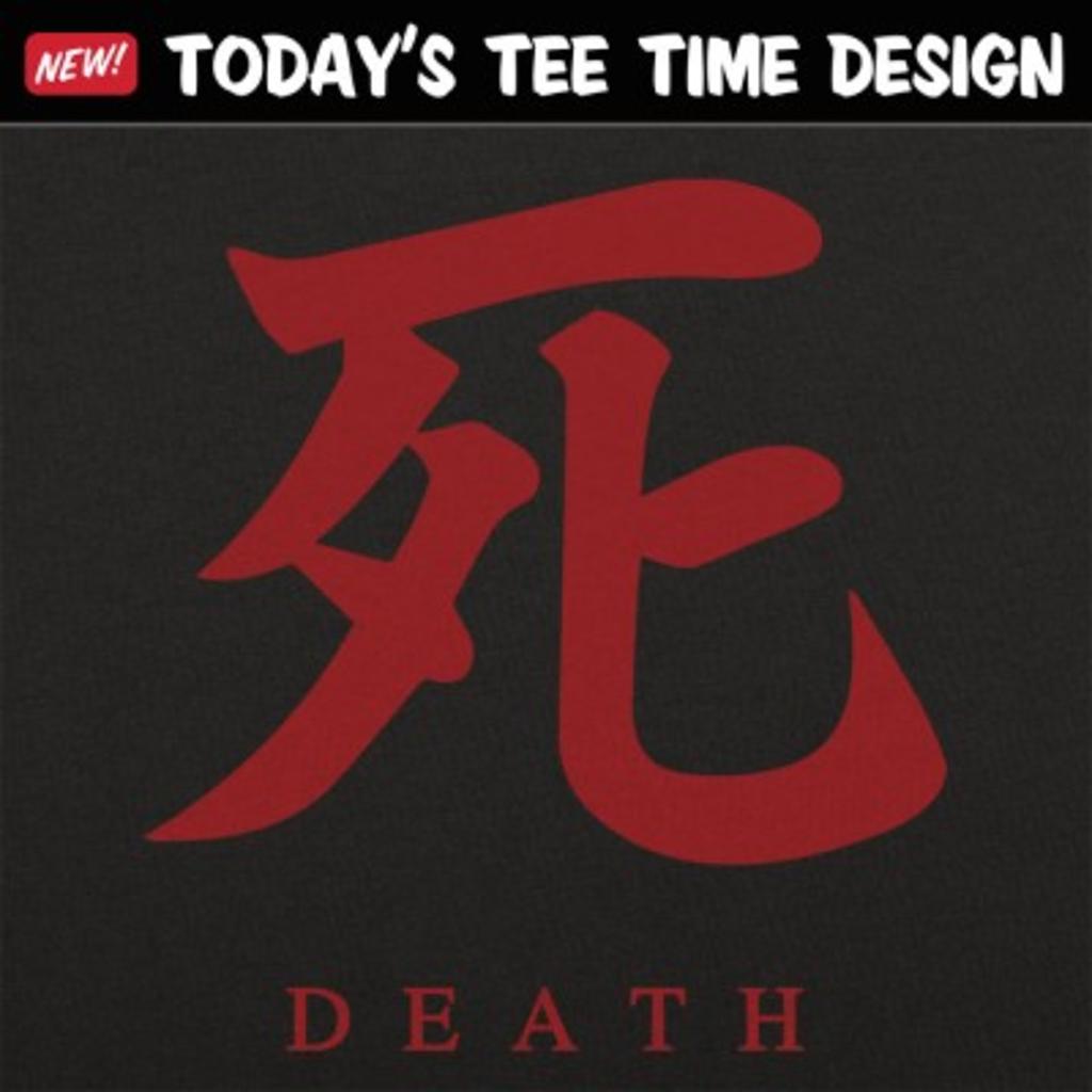 6 Dollar Shirts: Death Japanese Character