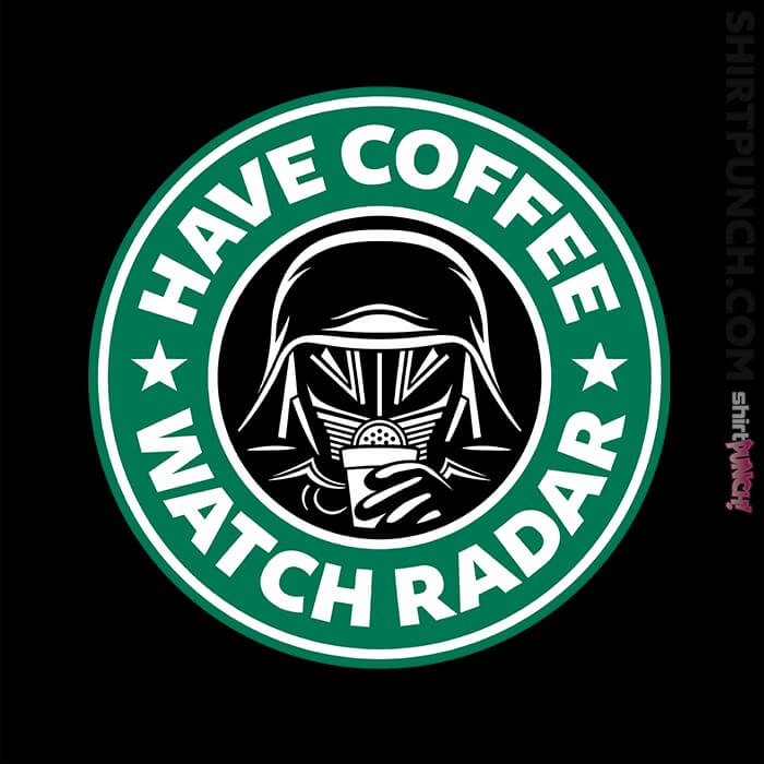 ShirtPunch: Have Coffee, Watch Radar