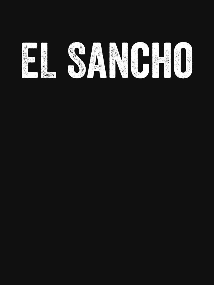 RedBubble: El Sancho, Funny Spanish, Cholo, Vato, Chicano Gift