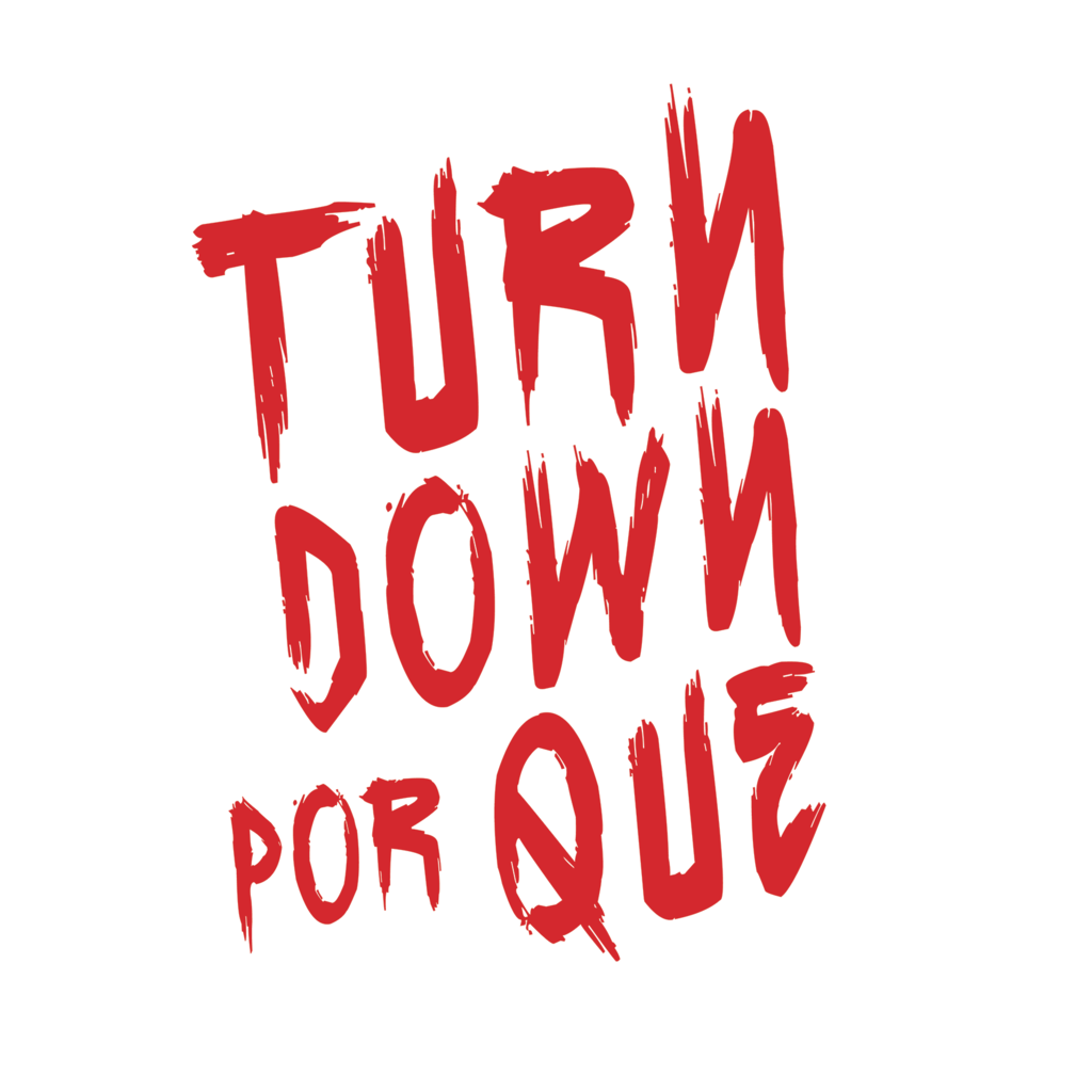 LivingTees: Turn Down Por Que
