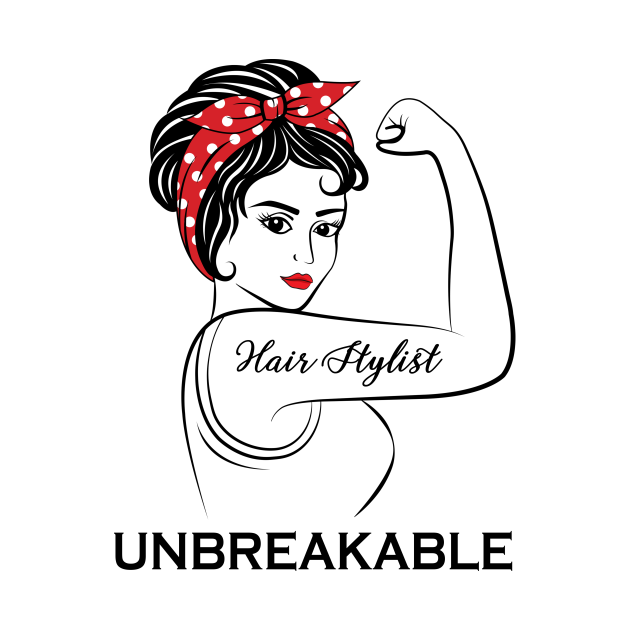 TeePublic: Hair Stylist Unbreakable