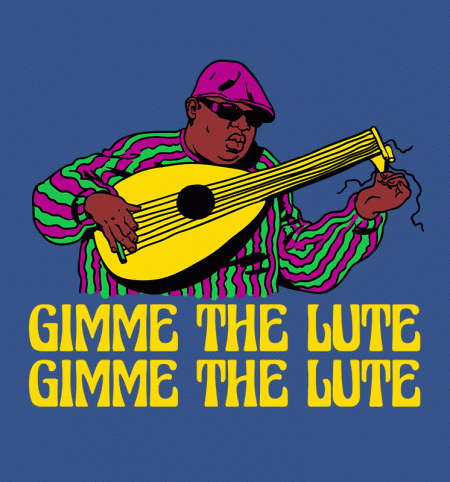 BustedTees: Gimme The Lute