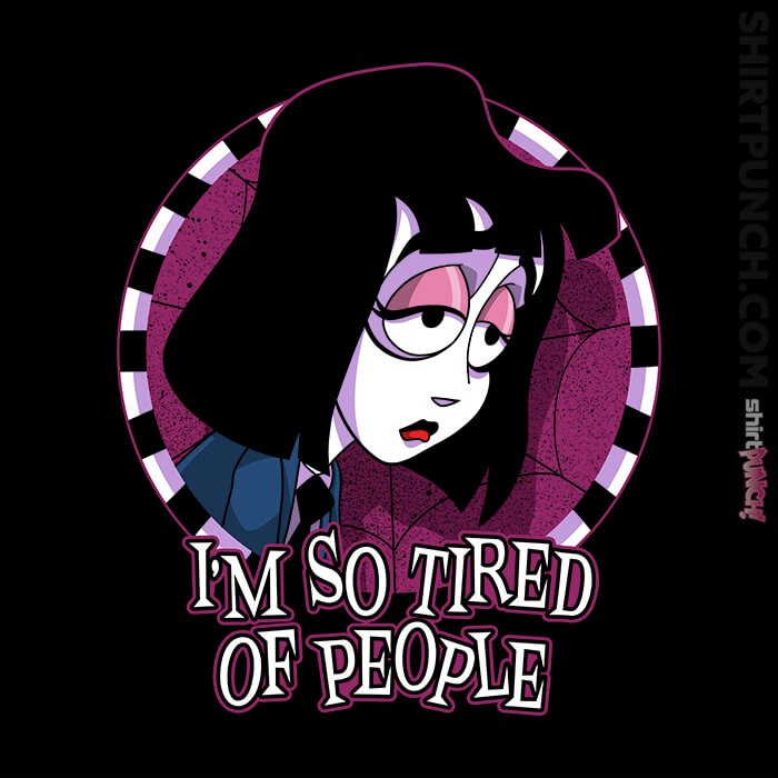 ShirtPunch: I'm So Tired Of People