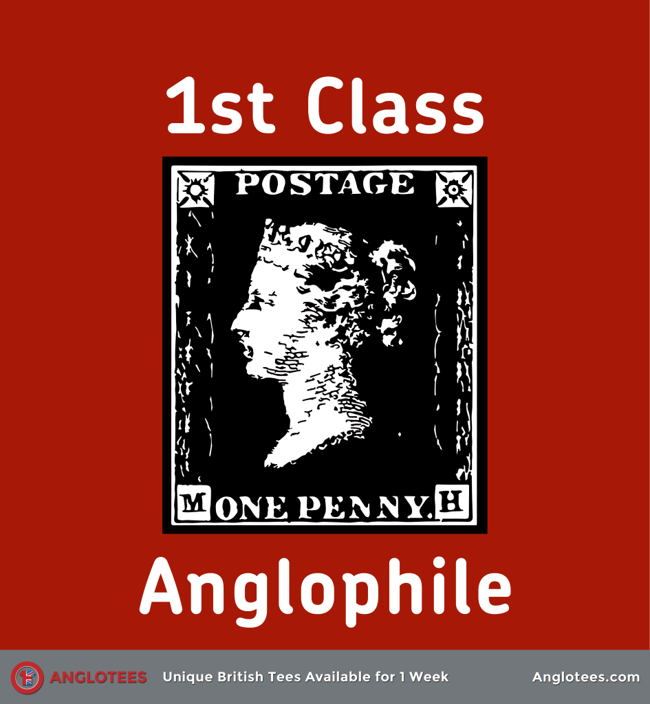 Anglotees: 1st Class Anglophile