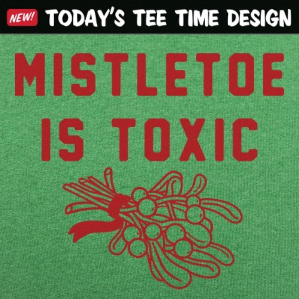 6 Dollar Shirts: Mistletoe Is Toxic