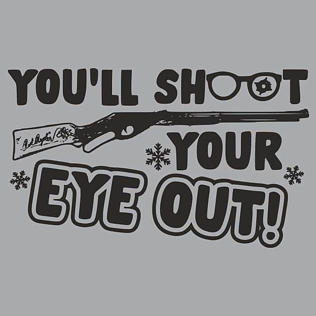 Textual Tees: You'll Shoot Your Eye Out