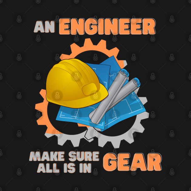 TeePublic: An Engineer Make Sure All Is In Gear, cartoon, engineer, female, for engineers, funny quote, funny saying, hhh, humour, trending now, woman, women, engineer hhh
