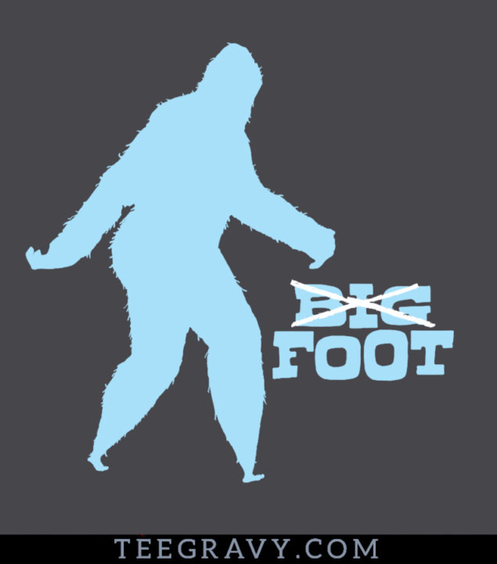 Tee Gravy: Not So Big Foot