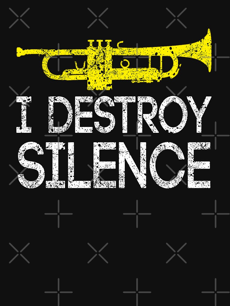 RedBubble: I Destroy Silence Trumpet Player