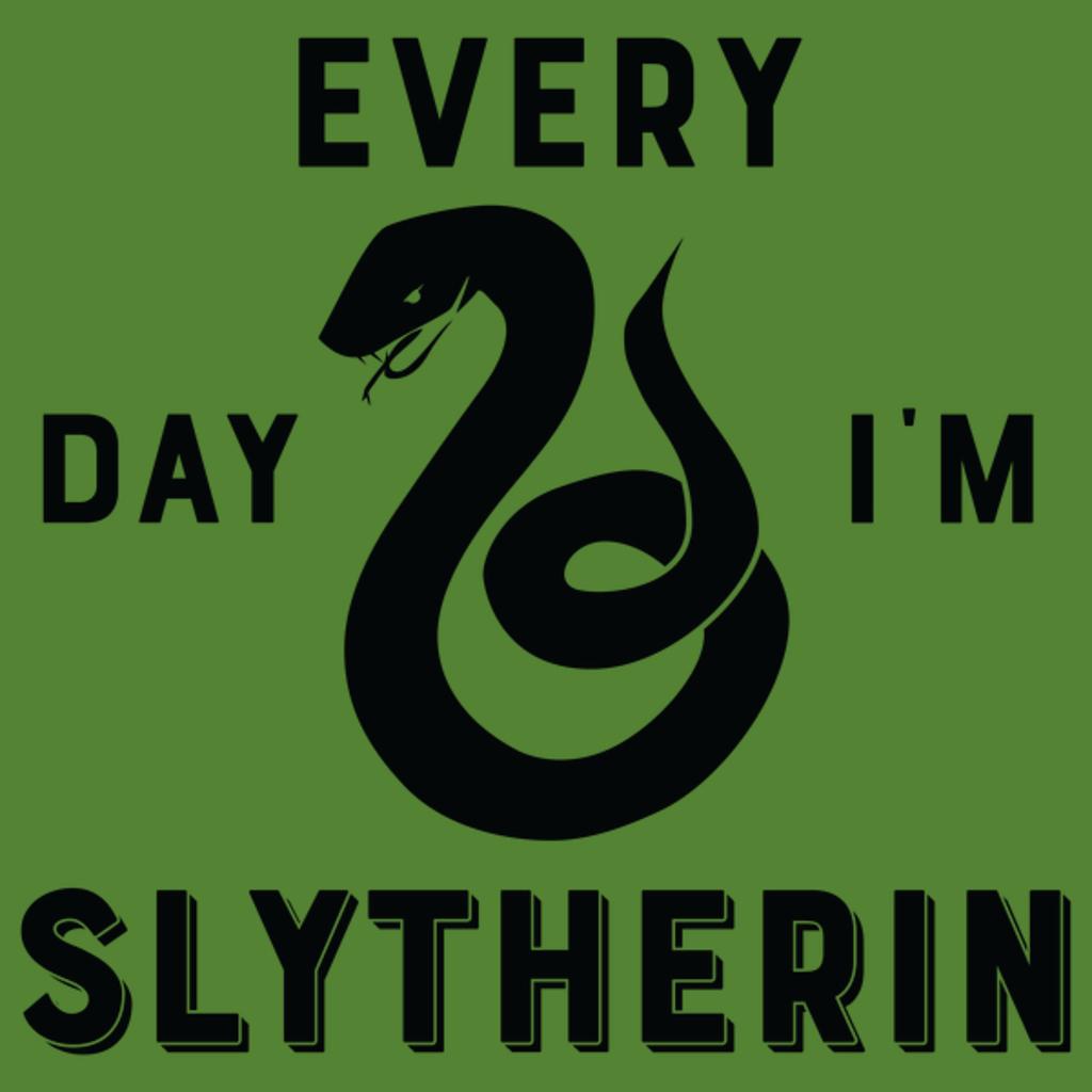 NeatoShop: Every Day I'm Slytherin (Dark)