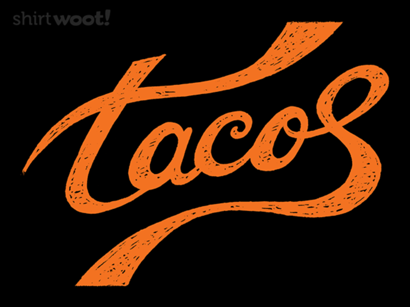 Woot!: Tacos Are My Thing