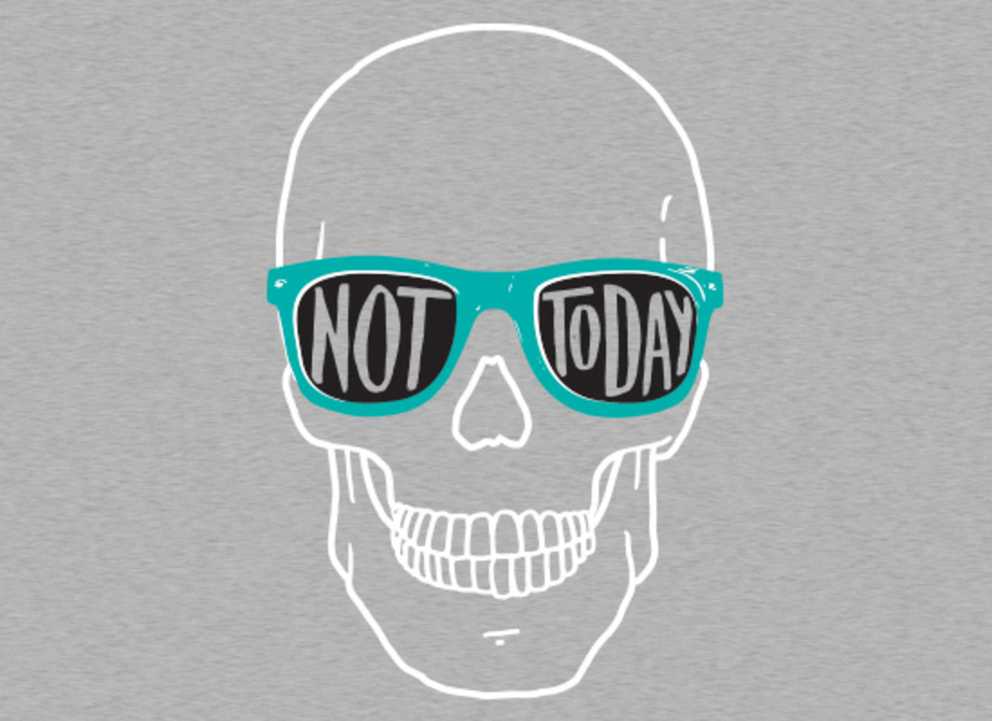 SnorgTees: Not Today