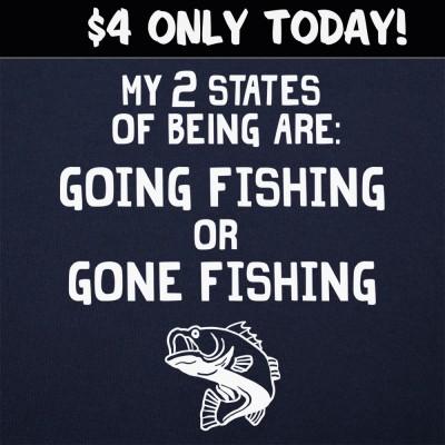 6 Dollar Shirts: Going Gone Fishing