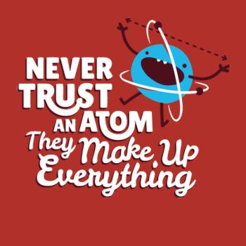 BustedTees: Never Trust An Atom
