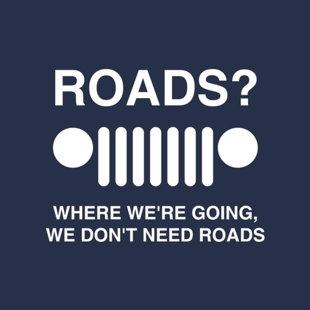 BustedTees: Jeep Don't Need Roads