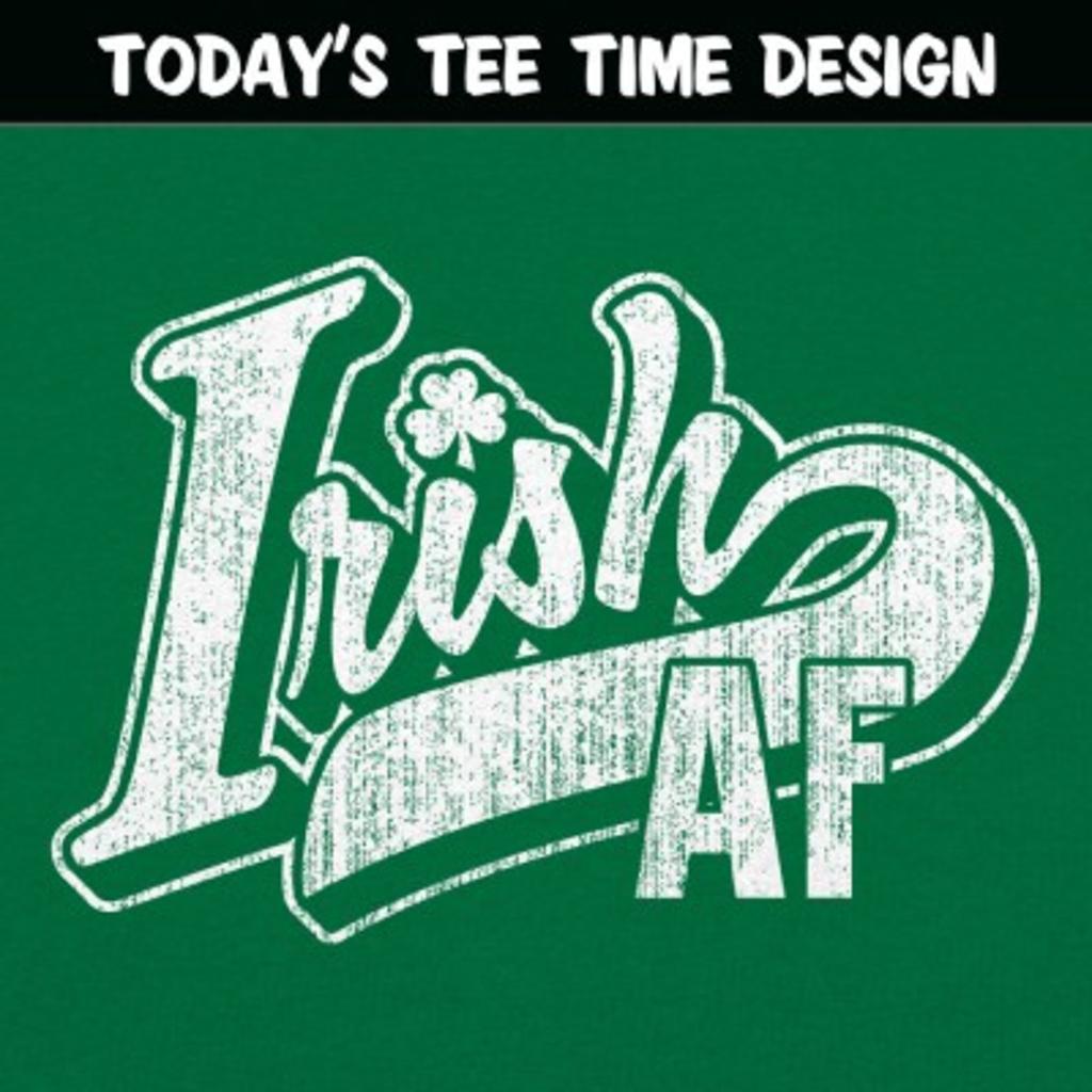 6 Dollar Shirts: Irish AF