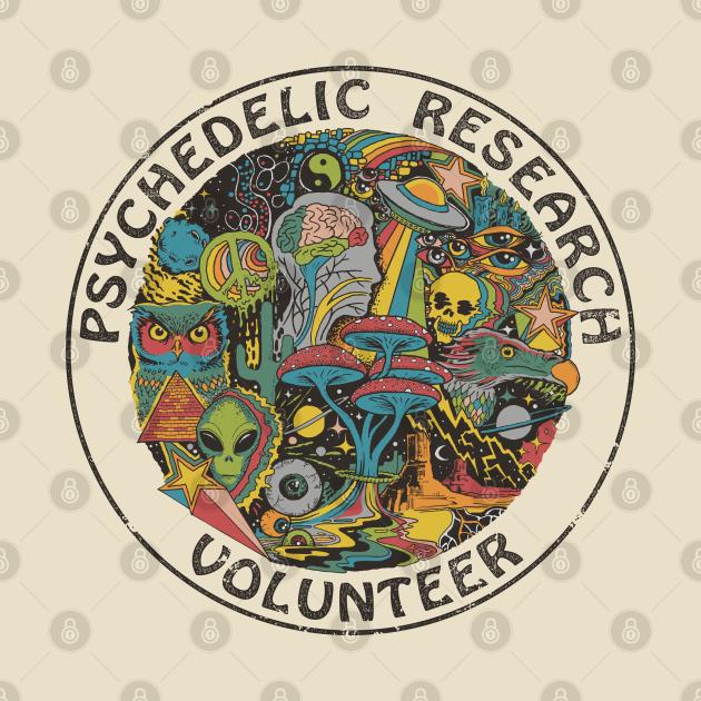 TeePublic: Psychedelic Research Volunteer