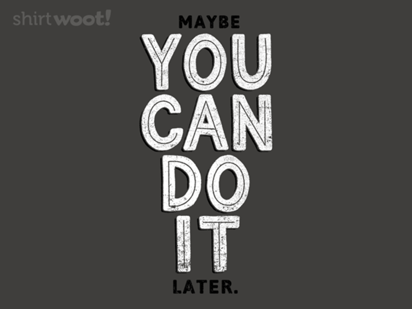 Woot!: You Can Do it!