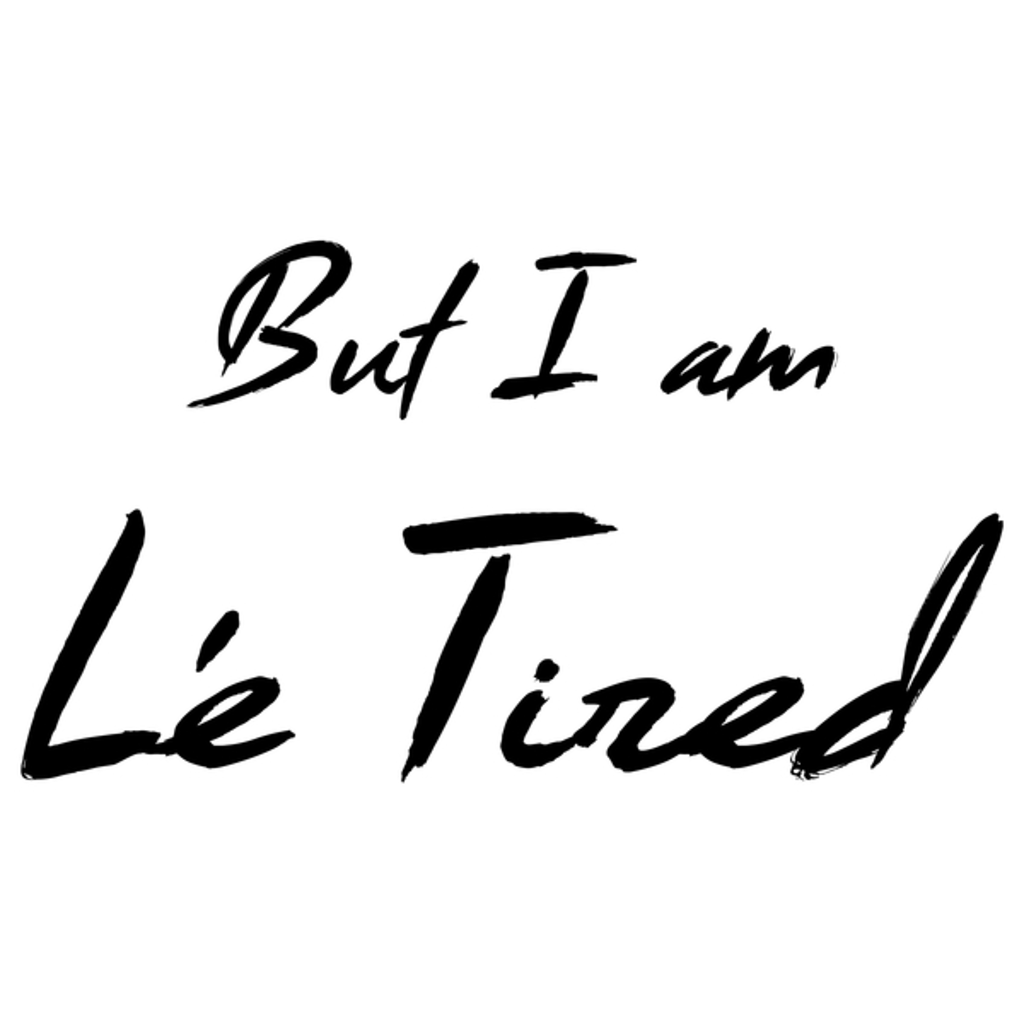 NeatoShop: But I am Le Tired (Dark)