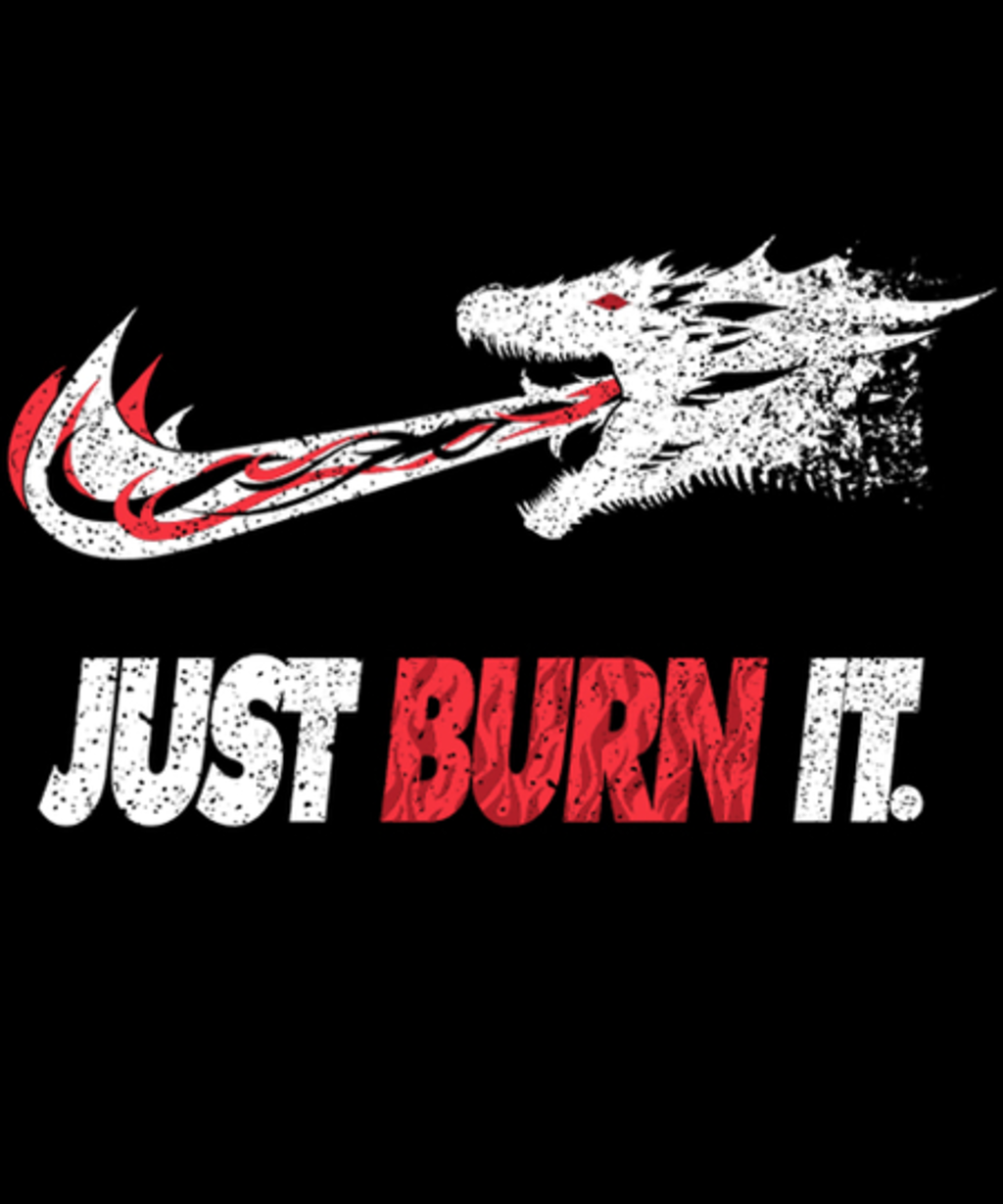 Qwertee: Just Burn It!