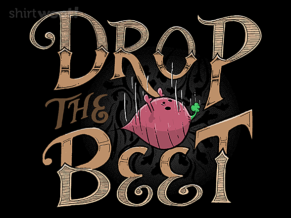 Woot!: Drop The Beet