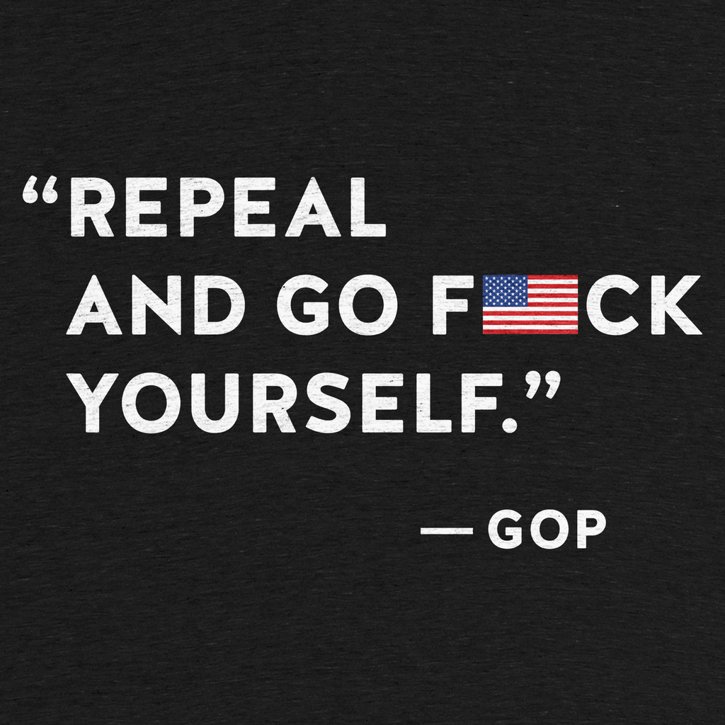 Cotton Bureau: Repeal and Go F*ck Yourself
