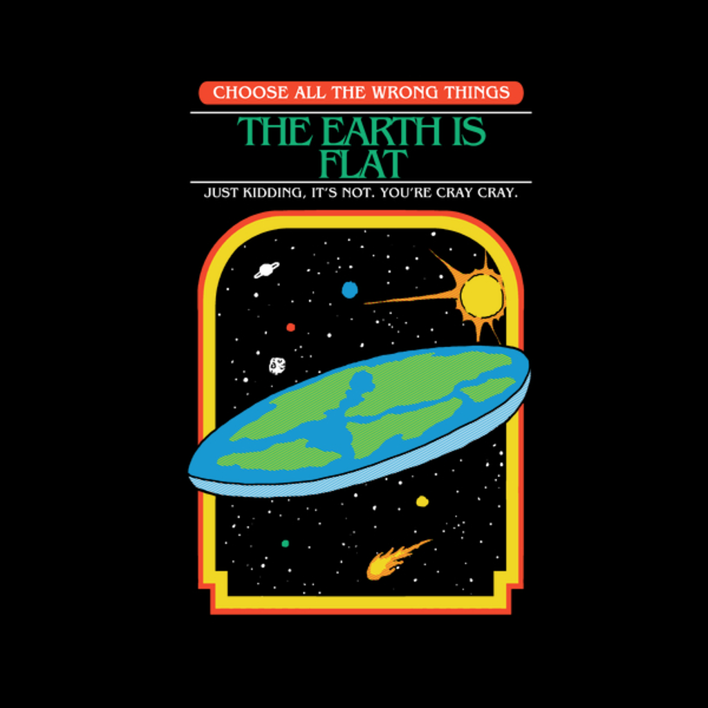 NeatoShop: The Earth Is Flat