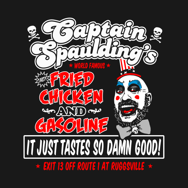 TeePublic: Captain Spaulding Fried Chicken and Gasoline
