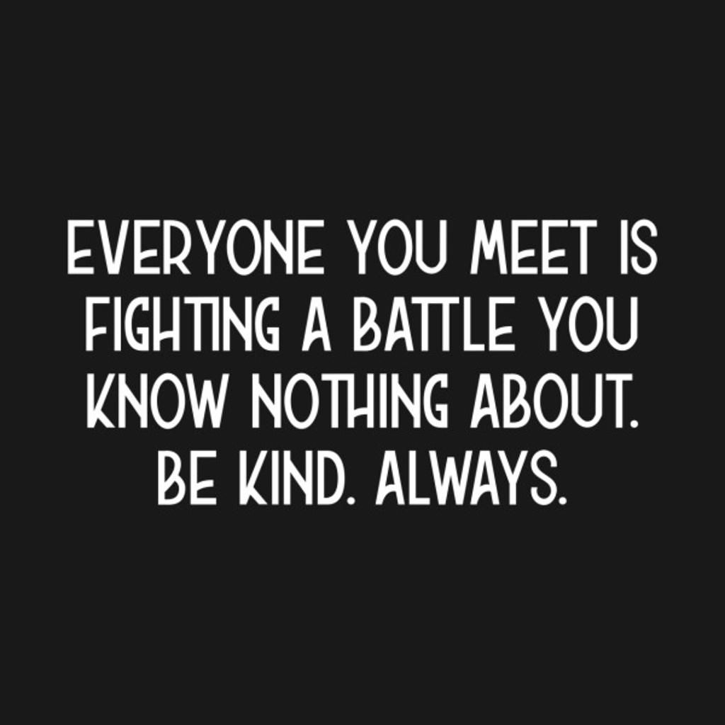 TeePublic: Be Kind Always