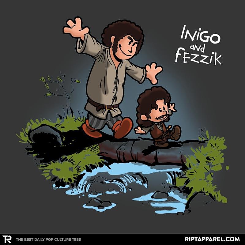 Ript: Inigo and Fezzik