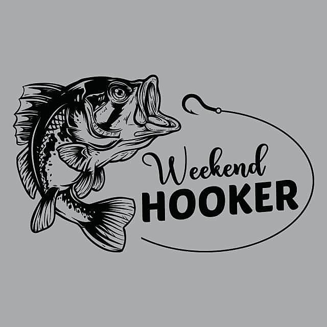 Textual Tees: Weekend Hooker Fishing