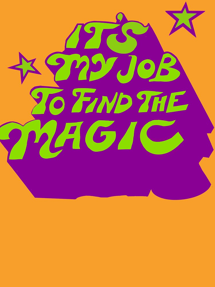 RedBubble: It's My Job To Find The Magic