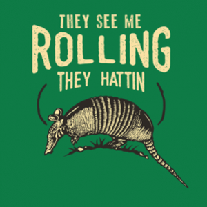 BustedTees: They See Me Rolling