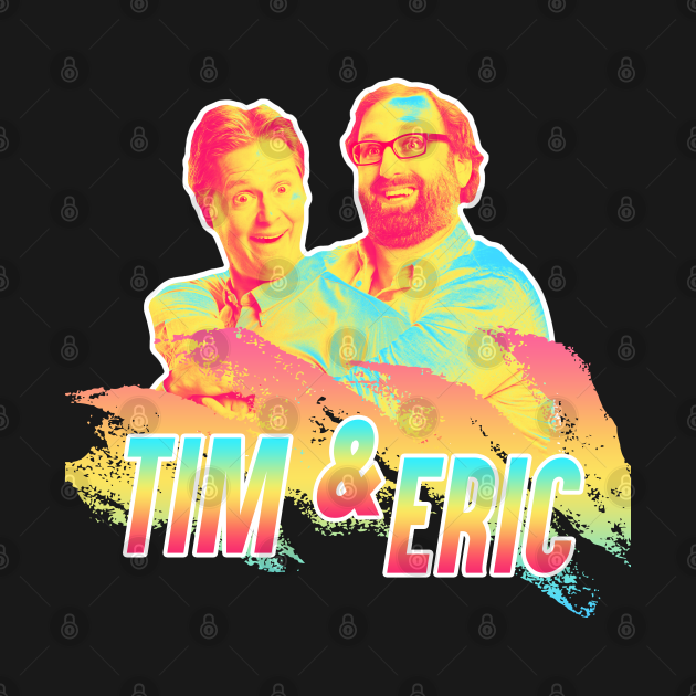 TeePublic: Tim and Eric - 80s