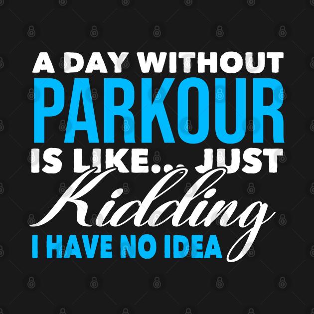 TeePublic: Funny Parkour Lover