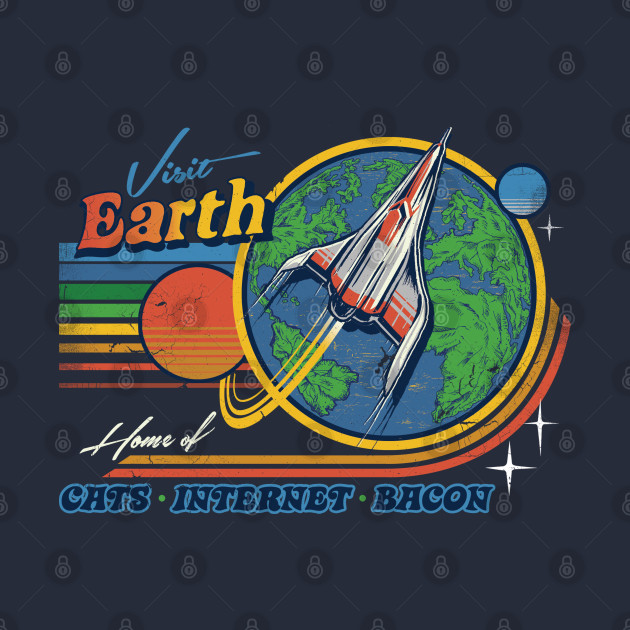 TeePublic: Visit Earth