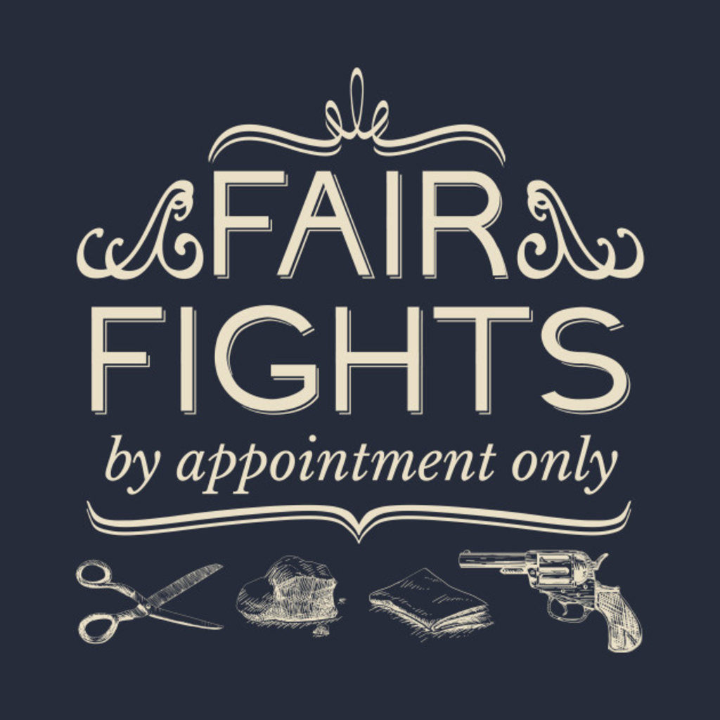 TeePublic: Fair Fights (by appointment only)
