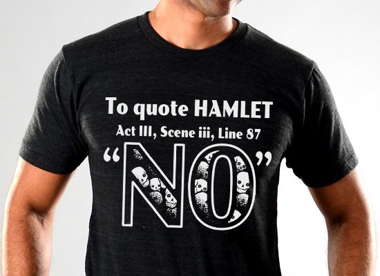 SnorgTees: To Quote Hamlet Limited Edition Tri-Blend