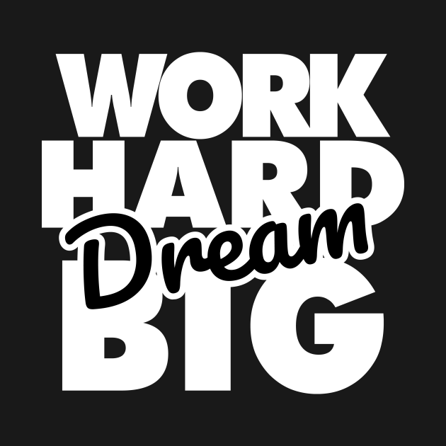TeePublic: Work Hard Dream BIG