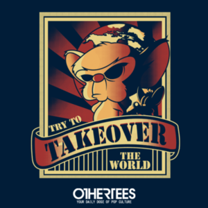 OtherTees: Try to Take Over the World