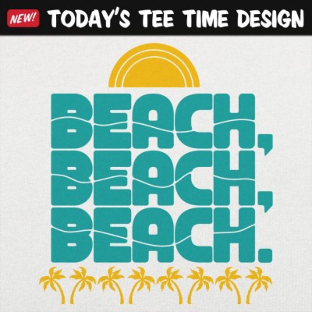 6 Dollar Shirts: Beach, Beach, Beach.