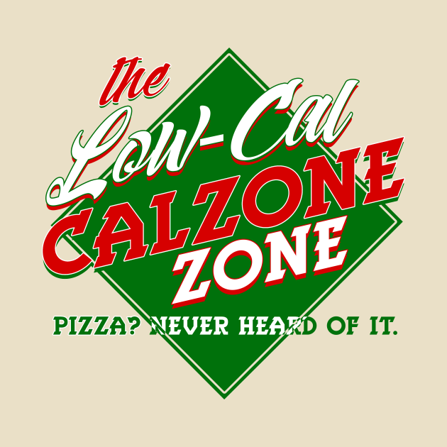 TeePublic: Low Cal Calzone Zone