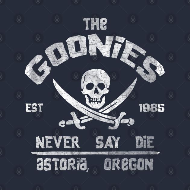 TeePublic: The Goonies Never Say Die